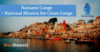 Namami Gange - National Mission for Clean Ganga