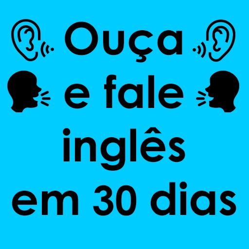 Fala Ingles com Portugues – Fala inglês em 30 dias