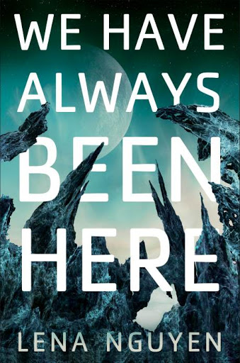 We Have Always Been Here by Lena Nguyen #BookReview