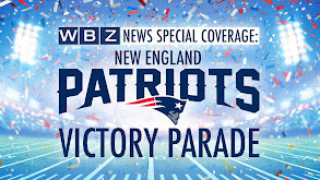 WBZ News Special Coverage: New England Patriots Victory Parade thumbnail