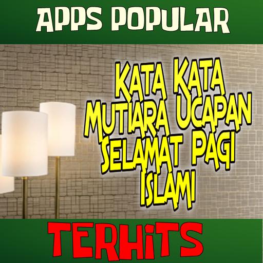 Kata Kata Mutiara Ucapan Selamat Pagi Islami Aplicacións