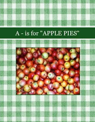 "A - is for ""APPLE PIES"""