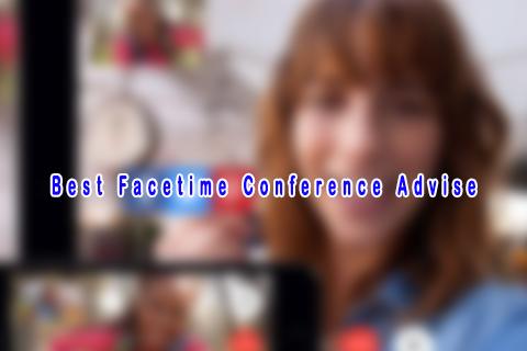 Best Facetime Conference Advis