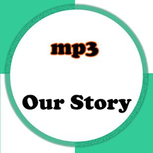 Lagu Our Story Mp3 - náhled