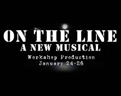 On The Line: A New Musical (Workshop)