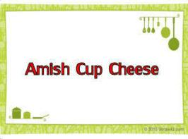 Amish Cup Cheese Recipe