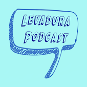 Levadura Podcast