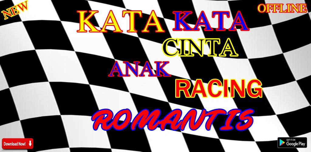 Kata Kata Cinta Anak Racing Romantis 1 0 1 Apk Download