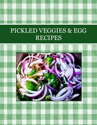 PICKLED VEGGIES & EGG RECIPES