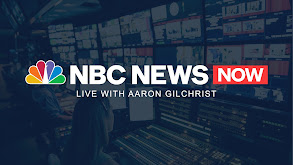NBC News NOW Live With Aaron Gilchrist thumbnail