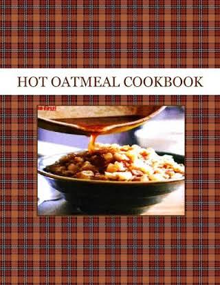 HOT OATMEAL COOKBOOK