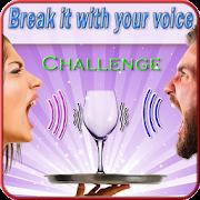 Voice Break Challenge -Break glass with your voice