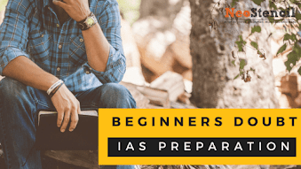 Doubts that beginners face During IAS preparation