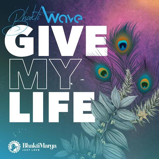 Bhakti Wave: Dejte můj život