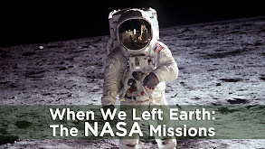 When We Left Earth: The NASA Missions thumbnail