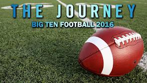 The Journey: Big Ten Football 2016 thumbnail