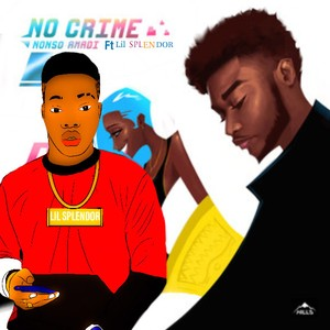 NO CRIME REMIX- Nonso Amadi ft Lil Splendor Upload Your Music Free