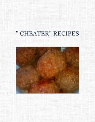 """ CHEATER""  RECIPES"