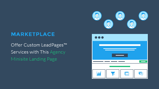 Are you a designer, developer, or consultant who wants to offer custom LeadPages services? Use this LeadPages Agency Minisite to start attracting customers.