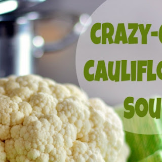 Crazy-Good Cauliflower Soup.