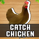 Catch Chicken - Catch Chicken Game for PC Windows 10/8/7