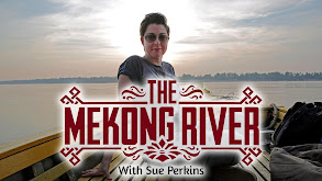 The Mekong River With Sue Perkins thumbnail