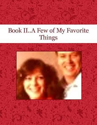 Book II..A Few of My Favorite Things