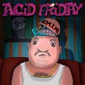 Acid Friday