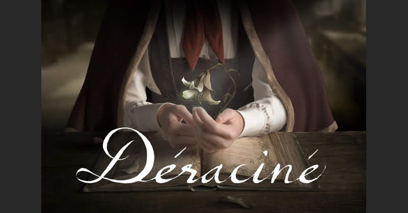 [Déraciné] ประสบการณ์ใหม่ในเกมปริศนาเรื่องราวลึกลับ