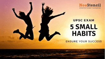 5 small habits to ensure success in UPSC
