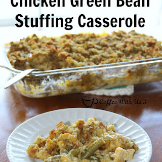 Chicken Green Bean Stuffing Casserole.