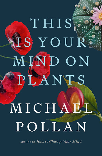 Michael Pollan Explores Our Attraction to Psychoactive Plants