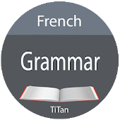 French Grammar - Learn And Do Grammar Test Android APK Download Free By Titan Software Ltd.