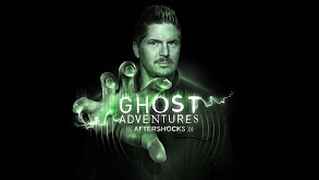 Ghost Adventures: Aftershocks thumbnail
