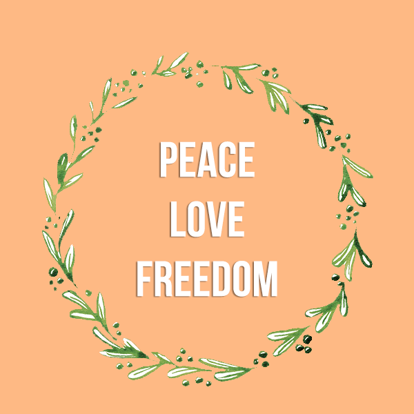 Peace, Love, Freedom