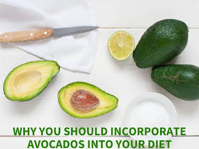 Why You Should Incorporate Avocados Into Your Diet