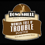 Bombshell Woman Full O Trouble