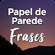 Papel de Parede com Frases Android apk