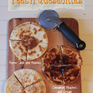 Peach Quesadillas 3 Ways Recipe