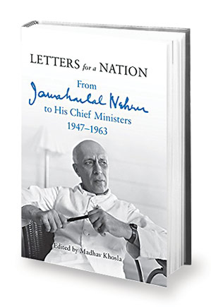 Overview of Letters for a Nation: From Jawaharlal Nehru to His Chief Ministers 1947-1963 Book