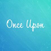 Once Upon (Internal)