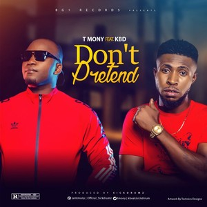 Cover Art for song T Mony Ft KBD - Dont Pretend Via: 9jaflaver