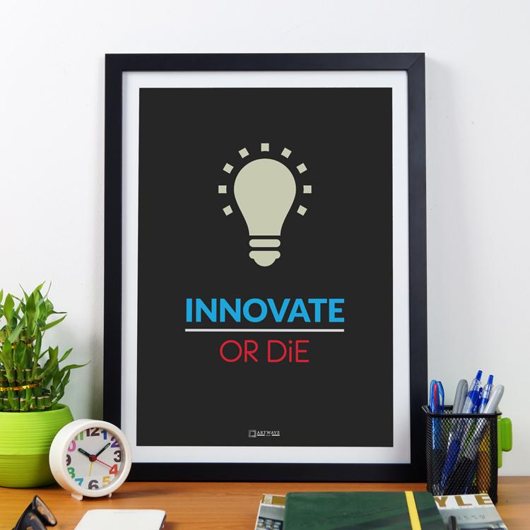 Innovate Or Die | Framed Poster by Artwave Asia