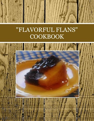 """FLAVORFUL FLANS"" COOKBOOK"