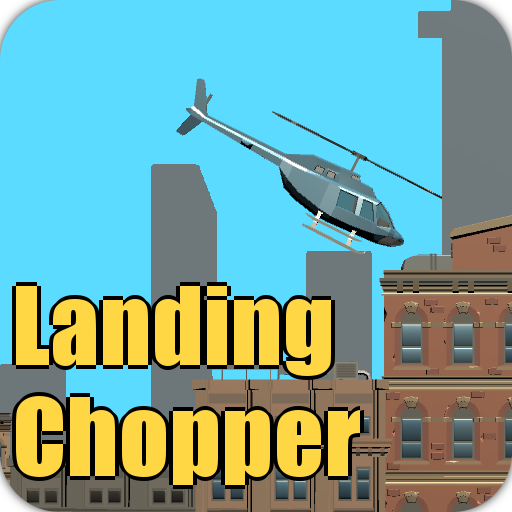 Landing Chopper