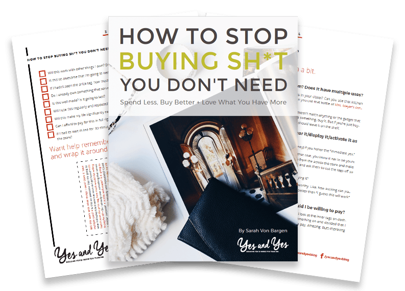 Stop Buying Sh*t You Don't Need!