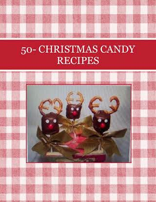 50- CHRISTMAS CANDY RECIPES
