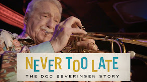Never Too Late: The Doc Severinsen Story thumbnail