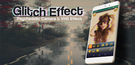 Glitch Effect: Psychedelic Camera & VHS Effect 1 1 (Android