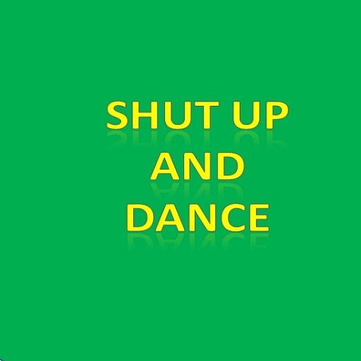 Shut Up And Dance - Apps on Google Play